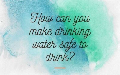 How can you make drinking water safe to drink?
