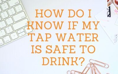 How do I know if my tap water is safe to drink?